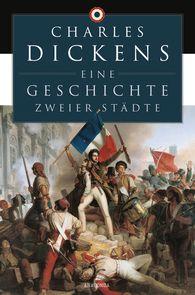 Charles  Dickens - Eine Geschichte zweier Städte