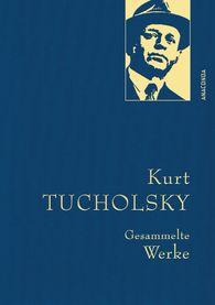 Kurt  Tucholsky, Kim  Landgraf  (Hrsg.) - Kurt Tucholsky - Gesammelte Werke