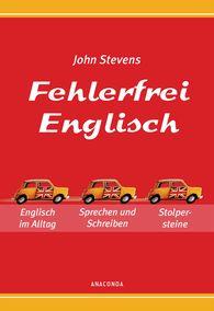 John  Stevens - Fehlerfrei Englisch - Das Übungsbuch