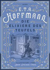 E.T.A.  Hoffmann - Die Elixiere des Teufels