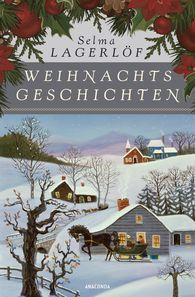 Selma  Lagerlöf - Weihnachtsgeschichten