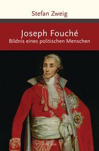 Stefan  Zweig - Joseph Fouché. Bildnis eines politischen Menschen
