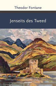 Theodor  Fontane - Jenseits des Tweed