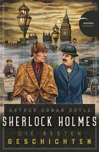 Arthur Conan  Doyle - Sherlock Holmes - Die besten Geschichten