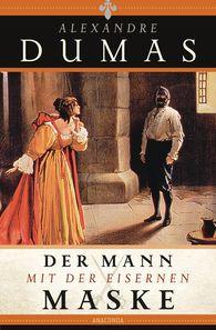 Alexandre  Dumas - Der Mann mit der eisernen Maske
