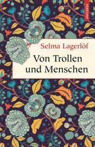 Selma  Lagerlöf - Von Trollen und Menschen