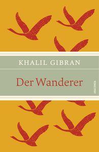 Khalil  Gibran - Der Wanderer