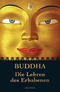 Buddha - Buddha - Die Lehren des Erhabenen