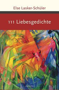 Else  Lasker-Schüler, Kim  Landgraf  (Hrsg.) - 111 Liebesgedichte