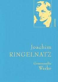 Joachim  Ringelnatz - Joachim Ringelnatz - Gesammelte Werke