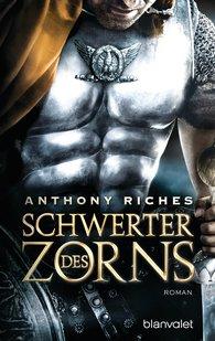 Anthony  Riches - Schwerter des Zorns