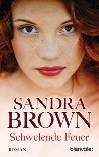 Sandra  Brown - Schwelende Feuer
