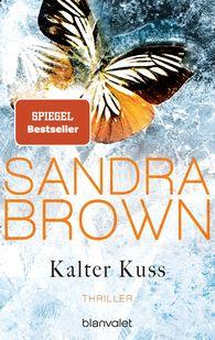 Sandra  Brown - Kalter Kuss