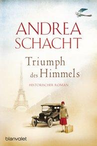 Andrea  Schacht - Triumph des Himmels