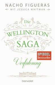 Nacho  Figueras, Jessica  Whitman - Die Wellington-Saga - Verführung