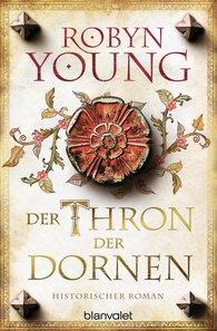 Robyn  Young - Der Thron der Dornen