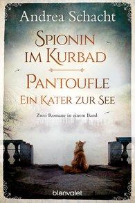 Andrea  Schacht - Spionin im Kurbad - Pantoufle. Ein Kater zur See