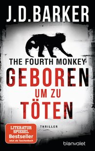 J.D.  Barker - The Fourth Monkey - Geboren, um zu töten