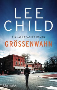 Lee  Child - Größenwahn