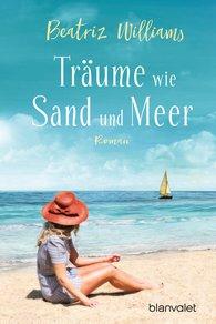 Beatriz  Williams - Träume wie Sand und Meer