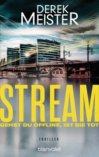 Derek  Meister - Stream – If You Go Offline, She'll be Dead