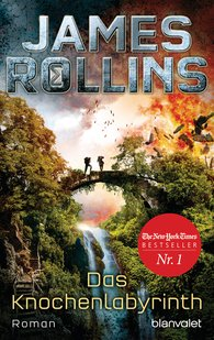 James  Rollins - Das Knochenlabyrinth