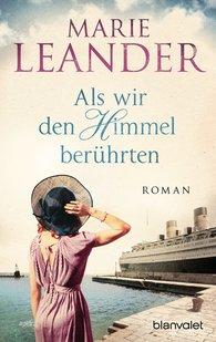 Marie  Leander - Als wir den Himmel berührten