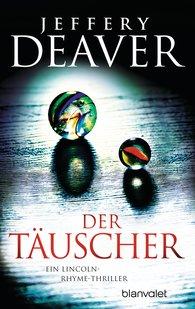Jeffery  Deaver - Der Täuscher