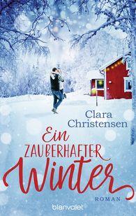 Clara  Christensen - Ein zauberhafter Winter
