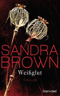 Sandra  Brown - Weißglut