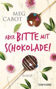 Meg  Cabot - Aber bitte mit Schokolade!