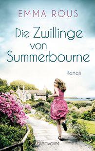 Emma  Rous - Die Zwillinge von Summerbourne