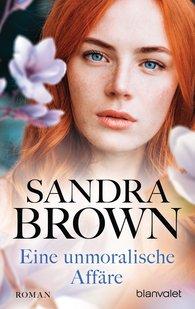 Sandra  Brown - Eine unmoralische Affäre