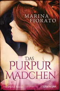 Marina  Fiorato - Das Purpurmädchen