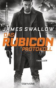 James  Swallow - Das Rubicon-Protokoll