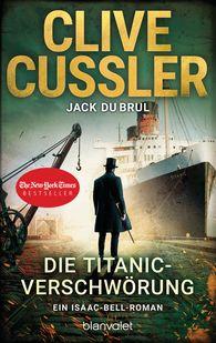 Clive  Cussler, Jack  DuBrul - Die Titanic-Verschwörung