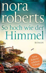 Nora  Roberts - So hoch wie der Himmel