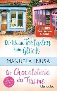 Manuela  Inusa - Valerie Lane - Der kleine Teeladen zum Glück / Die Chocolaterie der Träume