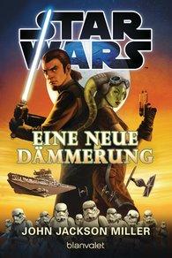 John  Jackson Miller - Star Wars™ - Eine neue Dämmerung