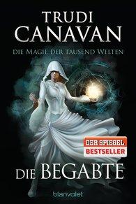 Trudi  Canavan - Die Magie der tausend Welten - Die Begabte
