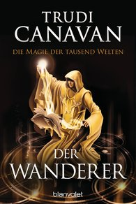 Trudi  Canavan - Die Magie der tausend Welten - Der Wanderer