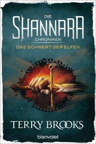 Terry  Brooks - Die Shannara-Chroniken - Das Schwert der Elfen