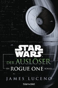 James  Luceno - Star Wars™ - Der Auslöser