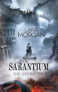 Lara  Morgan - Sarantium - Die Verräter