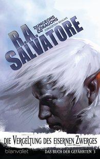 R.A.  Salvatore - Das Buch der Gefährten 3 - Die Vergeltung des Eisernen Zwerges