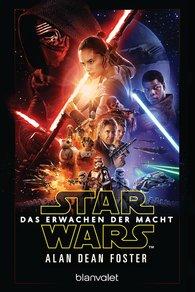 Alan Dean  Foster - Star Wars™ - Das Erwachen der Macht