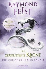 Raymond  Feist - Die Schlangenkrieg-Saga 4