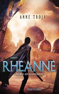 Anne  Troja - Rheanne - Mord am Kaiserhof