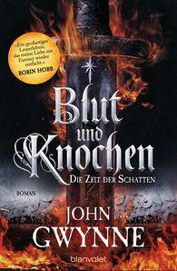 John  Gwynne - Die Zeit der Schatten - Blut und Knochen 1
