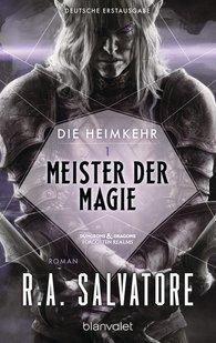 R.A.  Salvatore - Die Heimkehr 1 - Meister der Magie